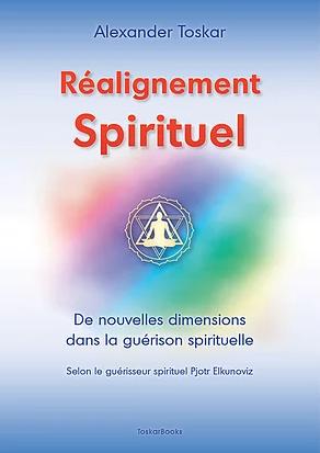"""Petit extrait et témoignages concernant le """"Réalignement Spirituel"""""""